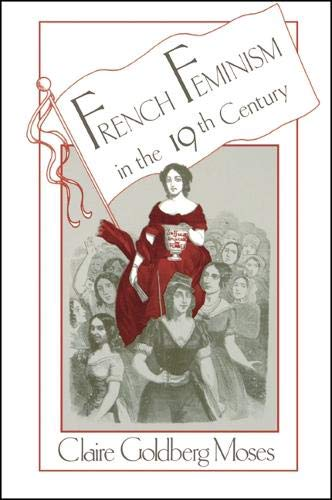 9780873958592: French Feminism in the Nineteenth Century (Suny Series in European Social History)