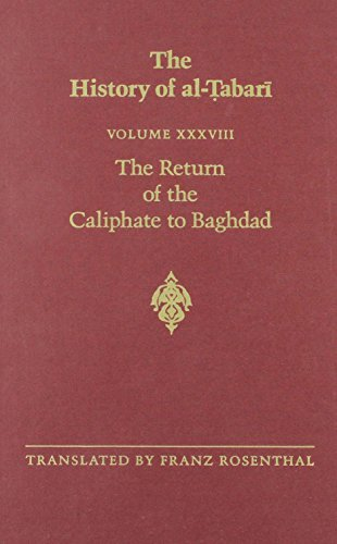 The History of Al-Tabari Vol. 38: The Return of the Caliphate to Baghdad: The Caliphates of Al-Mu'tadid, Al-Muktafi and Al-Muqtadir A.D. 892-915/A.H. 279-302 (SUNY Series in Near Eastern Studies) (0873958764) by [???]