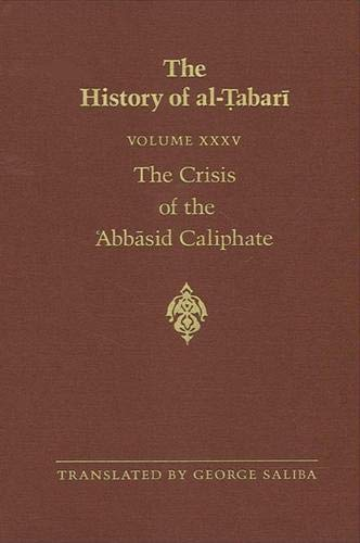 The History of al-Tabari Vol. 35: The Crisis of the 'Abbasid Caliphate: The Caliphates of al-Musta'in and al-Mu'tazz A.D. 862-869/A.H. 248-255 (SUNY series in Near Eastern Studies) (9780873958837) by [???]