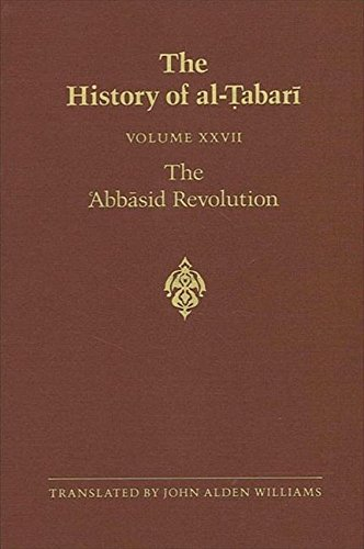 The Abbasid Revolution (Tabari//History of Al-Tabari/Ta'rikh Al-Rusul Wa'...