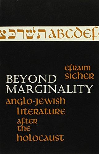 Beyond Marginality : Anglo-Jewish Literature after the Holocaust.: Sicher, Efraim