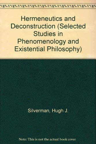 9780873959797: Hermeneutics and Deconstruction (Selected Studies in Phenomenology and Existential Philosophy)