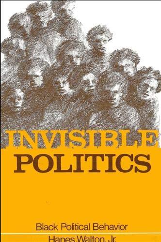 9780873959919: Invisible Politics: Black Political Behavior (SUNY series in African American Studies)