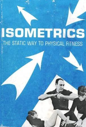 9780873960182: Isometrics: The Static Way to Physical Fitness