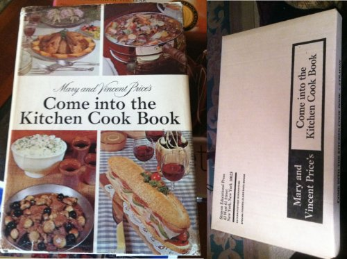Mary and Vincent Price's Come into the Kitchen Cook Book ( A collector's treasury of ...