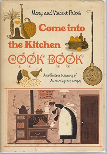 Come Into the Kitchen Cook Book: A: Vincent Price; Mary