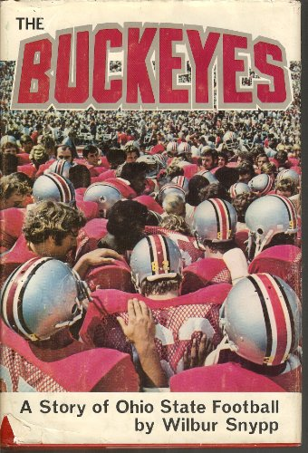 9780873970310: The Buckeyes: A Story of Ohio State Football