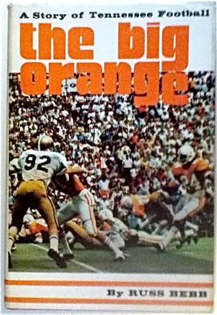 9780873970327: The Big Orange: A Story of Tennessee Football