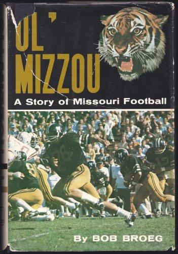 Ol' Mizzou : A Story of Missouri: Bob Broeg