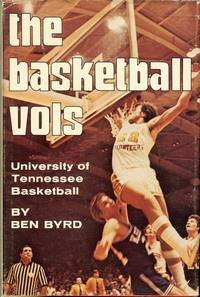 9780873970525: The Basketball Vols: University of Tennessee Basketball