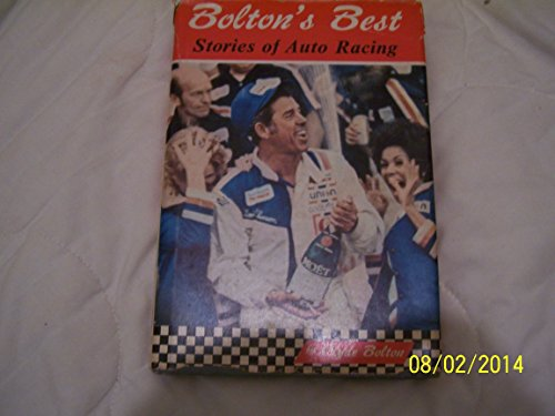 Bolton's Best: Stories of Auto Racing: Bolton