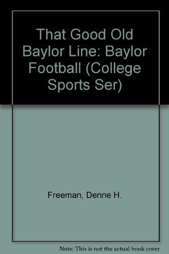 9780873970631: That Good Old Baylor Line: Baylor Football