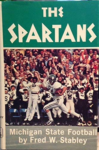 9780873970679: The Spartans: A Story of Michigan State Football