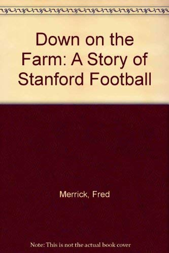9780873970709: Down on the Farm: A Story of Stanford Football