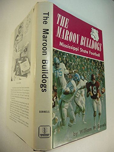 9780873970761: The Maroon Bulldogs: Mississippi State Football
