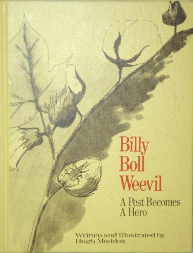 Billy Boll Weevil - A Pest Becomes a Hero: Maddox, Hugh