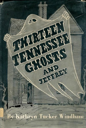 THIRTEEN TENNESSEE GHOSTS AND JEFFREY. [13 Tennessee Ghosts and Jeffrey.]