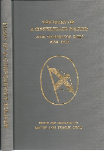 9780873971157: The diary of a Confederate soldier: John Washington Inzer, 1834-1928