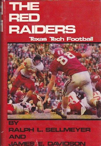 Red Raiders: Texas Tech University Football: Sellmeyer, Ralph