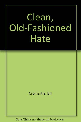 9780873971393: Clean, Old-Fashioned Hate