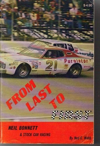 9780873971539: From Last to First: Neil Bonnett and Stock Car Racing