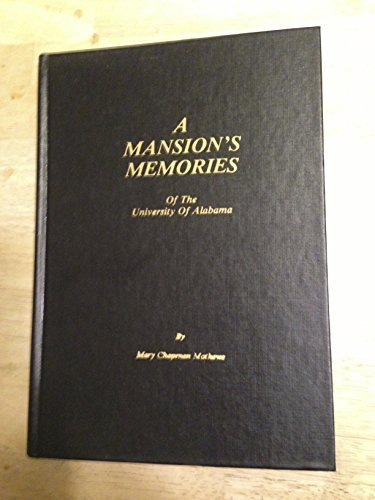 9780873971843: A mansion's memories of the University of Alabama