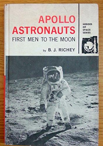 9780873972024: Apollo Astronauts; First Men to the Moon,