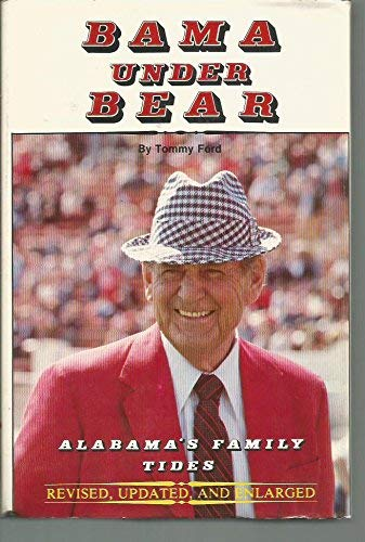 Bama under Bear : Alabama's Family Tides (College Sports Bks., Football): Ford, Tommy