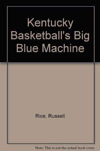 Kentucky Basketball's Big Blue Machine (9780873973069) by Russell Rice
