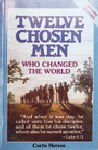 9780873980272: Twelve Chosen Men Who Changed the World