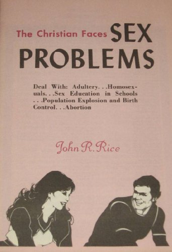 The Christian Faces Sex Problems: John R. Rice