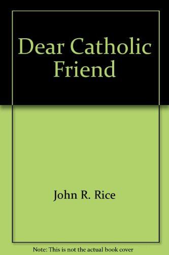 Dear Catholic Friend: n/a
