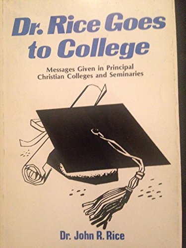 Dr. Rice Goes to College: John R. Rice