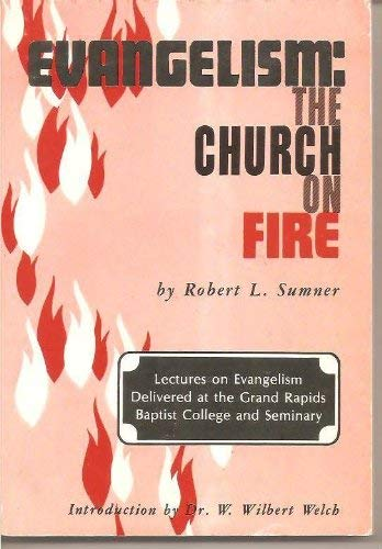 Evangelism: the Church on Fire (0873982118) by Robert L. Sumner