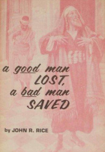 9780873983075: A Good Man Lost and a Bad Man Saved