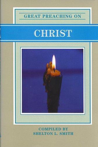 Great Preaching on Christ (Great Preaching series, XIX (19)): Shelton L. Smith