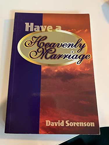 Have a Heavenly Marriage: David H. Sorenson