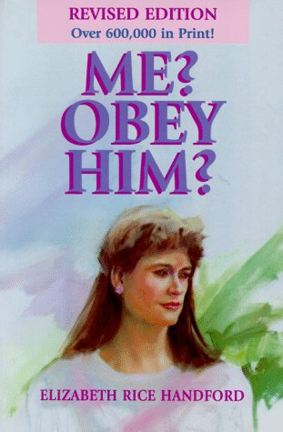 9780873985512: Me? Obey Him?: The Obedient Wife and God's Way of Happiness and Blessing in the Home