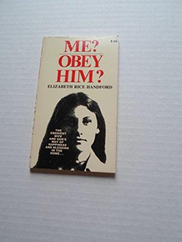 9780873985529: Me? Obey Him?