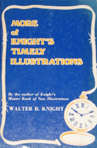 9780873985611: More of Knights Timely Illustrations