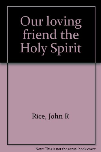 9780873986304: Our loving friend the Holy Spirit