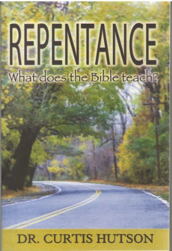 9780873987189: Repentance: What does the Bible teach? / Curtis Hutson