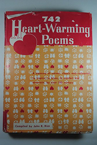 742 Heart Warming Poems: John R. Rice (Compiler)
