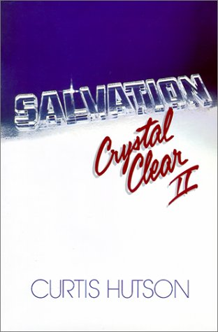 Salvation Crystal Clear: Curtis Hutson