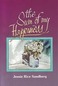 The Sum of My Happiness: Jessie Rice Sandberg