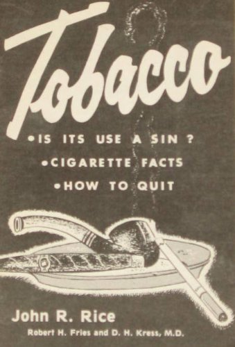 Tobacco, is Its Use a Sin? (0873988248) by John R. Rice