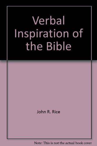 Verbal Inspiration of the Bible (0873988752) by John R. Rice