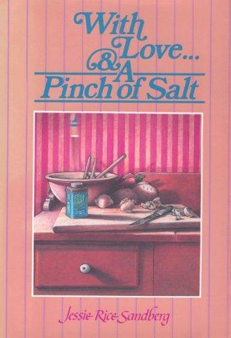 With Love.and a Pinch of Salt: Sandberg, Jessie Rice