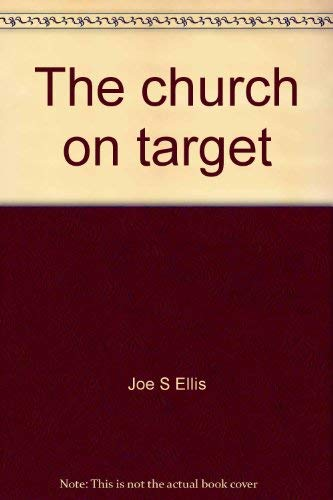9780874030051: The church on target: Achieving your congregation's highest potential