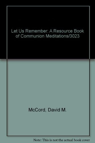 9780874030716: Let Us Remember: A Resource Book of Communion Meditations/3023